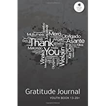 Gratitude Journal Youth Book 13-20+: An Inspirational Notebook to Practise Daily Gratitude For Children Aged 13 to 20+ at Home: Volume 6 (Gratitude at Home Series)