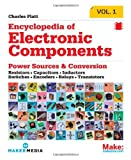 Encyclopedia of Electronic Components Volume 1: Resistors, Capacitors, Inductors, Switches, Encoders, Relays, Transistors by Platt, Charles (2012) Paperback