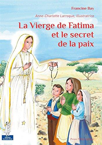 La vierge de Fatima et le secret de la paix par Francine Bay