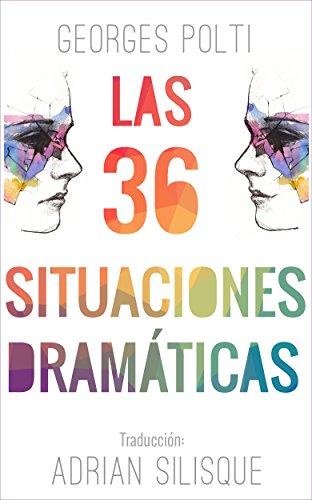 Las 36 situaciones dramáticas: Traducción de Adrian Silisque