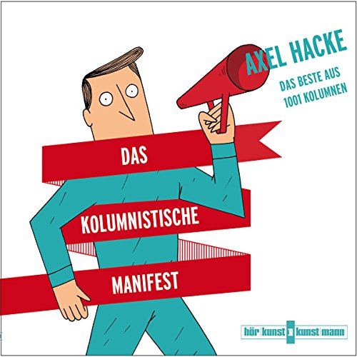 Buchseite und Rezensionen zu 'Das kolumnistische Manifest: Das Beste aus 1001 Kolumnen' von Axel Hacke