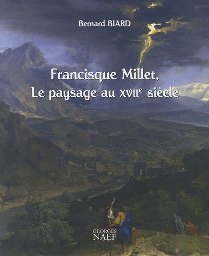Francisque Millet, le paysage au XVIIe siècle