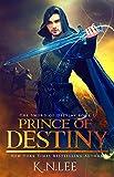 Prince of Destiny: An Epic Fantasy Adventure (Sword of Destiny Book 1)