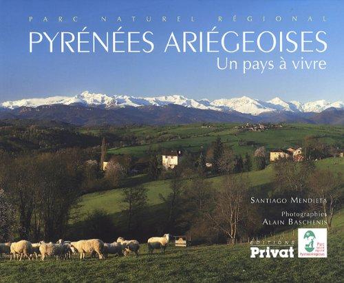 Pyrénées ariégeoises : Un pays à vivre par Santiago Mendieta