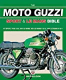 The Moto Guzzi Sport and Le Mans (Bible) (Bible) (Bible (Veloce))
