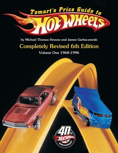 Tomart's Price Guide to Hot Wheels: Volume 1: 1968 to 1996 by Michael T. Strauss (2008-07-23)