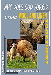 God Forbid Using Wool and Linen Together: A Hebraic Perspective