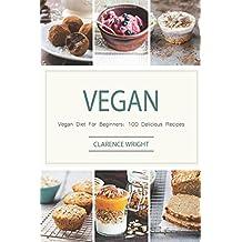 Vegan: Vegan (Vegan Diet, Vegan Cookbook, Vegan Recipes, Vegan Slow Cooker, Raw Vegan, Vegetarian, Smoothies)
