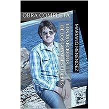Los 25 Secretos de los Grandes Líderes: OBRA COMPLETA (Spanish Edition)