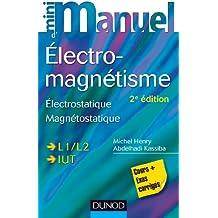 Mini Manuel d'Electromagnétisme - 2e éd. - Electrostatique, Magnétostatique