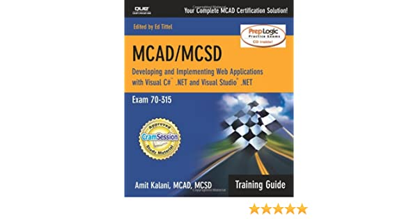 MCAD/MCSD Training Guide 70-315 : Developing and Implementing Web ...