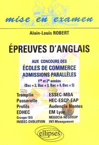 Epreuves d'anglais aux concours des écoles de commerce, admissions parallèles 1re et 2e années : (Bac+2, Bac+3, Bac+4, Bac+5) par Alain-Louis Robert