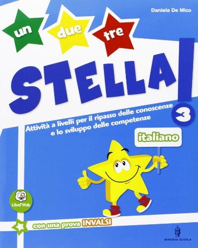 Un, due, tre stella! - Italiano - Volume classe 3a
