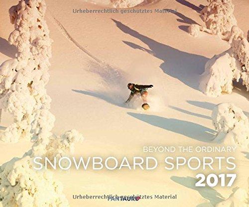 Snowboard Sports 2017: Beyond The Ordinary (Wandkalender, Format 60 x 50 cm)