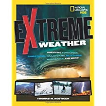 Extreme Weather: Surviving Tornadoes, Sandstorms, Hailstorms, Blizzards, Hurricanes, and More! (Extreme)