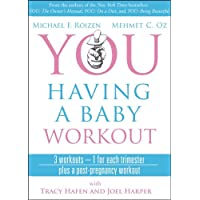You Having a Baby Workout: 3 Workouts - 1 for Each Trimester, Plus a Post-Pregnancy Workout