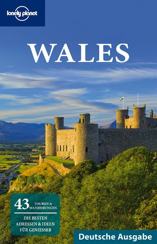 Lonely Planet Reiseführer Wales (Country Guides)