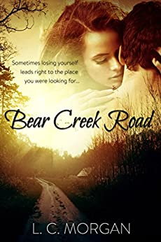 Bear Creek Road: Book One of A Fresh Start Series by [Morgan, L. C.]