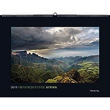 Farben der Erde: Afrika 2018: Kalender 2018 (KUNTH Wandkalender Black Edition)