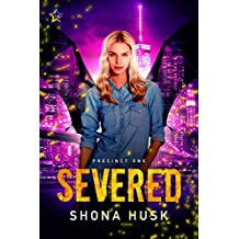 Severed (Precinct One Book 1)