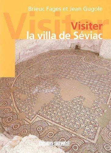 Visiter la Villa de Seviac par Gugole Jean