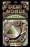 The Demi-Monde: Fall: Book IV of The Demi-Monde (The Demi-Monde Saga 4)