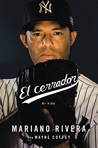 El cerrador: Mi vida por Mariano Rivera