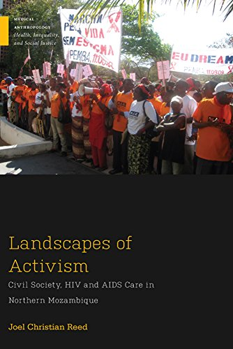 Landscapes of Activism: Civil Society and HIV and AIDS Care in Northern Mozambique (Medical Anthropology)
