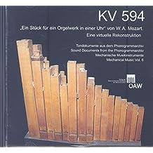 """KV 594: """"Ein Stück für ein Orgelwerk in einer Uhr"""" von W. A. Mozart. Eine virtuelle Rekonstruktion (Mechanische Musikinstrumente)"""