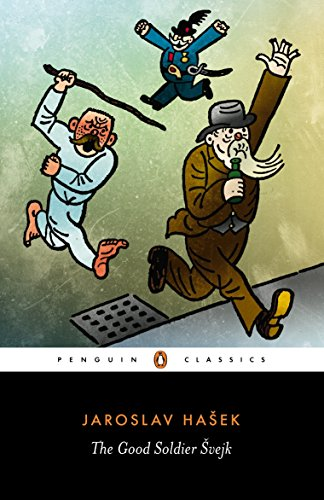 the-good-soldier-svejk-and-his-fortunes-in-the-world-war-penguin-classics