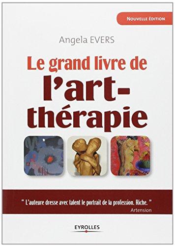 Le grand livre de l'art-thérapie par Angela Evers