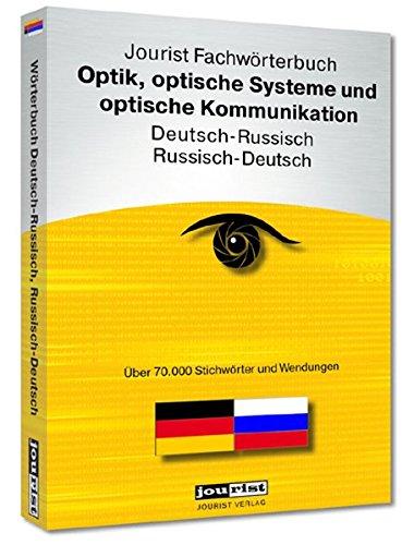 Jourist Fachwörterbuch Optik, optische Systeme und optische Kommunikation Russisch-Deutsch, Deutsch-Russisch