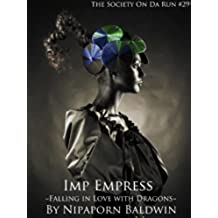 Imp Empress: Falling in Love with Dragons ~ Aaron and Seraphina's Beginning ~ (The Society On Da Run Book 3) (English Edition)