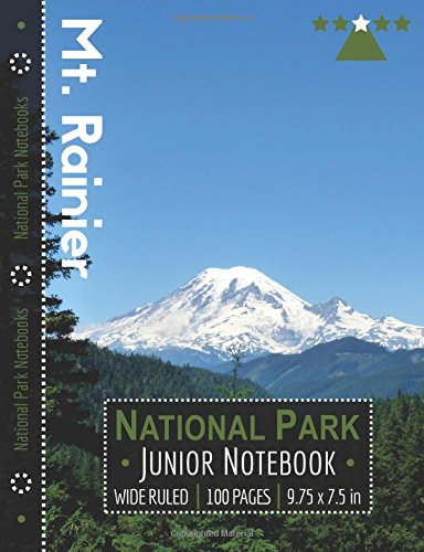 Mount Rainier National Park Junior Notebook: Wide Ruled Adventure Notebook for Kids and Junior Rangers por National Park Notebooks