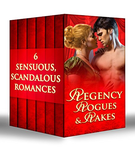 Regency Rogues and Rakes: Silk is for Seduction / Scandal Wears Satin / Vixen in Velvet / Seven Nights in a Rogue's Bed / A Rake's Midnight Kiss / What ... & Boon e-Book Collections) (English Edition)