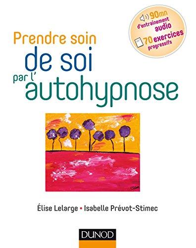 Prendre soin de soi par l'autohypnose par Elise Lelarge