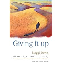 Giving it Up: Daily Bible Readings from Ash Wednesday to Easter Day