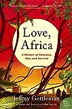 #8: Love, Africa: A Memoir of Romance, War, and Survival