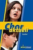 Chor aktuell junior: Ein Chorbuch für den Musikunterricht an allgemeinbildenden Schulen - Kurt Suttner, Max Frey, Stefan Kalmer, Bernd-Georg Mettke