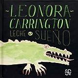 Leche del sue??o (ni??os) (Especiales de a la Orilla del Viento) (Spanish Edition) by Leonora Carrington (2013-04-30)