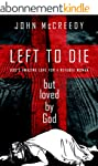 Left to Die but Loved by God: God's a...