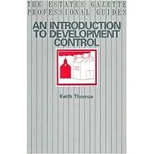 An Introduction to Development Control (The Estates Gazette professional guides)
