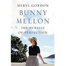 Bunny Mellon: The Life of an American Style Legend (English Edition)