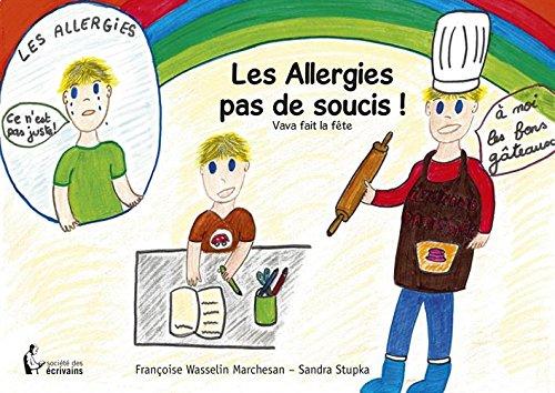 Les Allergies pas de soucis ! par FRANÇOISE WASSELIN MARCHESAN  SANDRA STUPKA