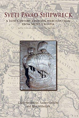Sveti Pavao Shipwreck: A 16th century Venetian Merchantman from Mljet, Croatia by Beltrame, Carlo, Gelichi, Sauro, Miholjek, Igor (2014) Paperback