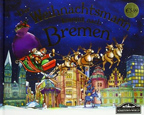 Der Weihnachtsmann kommt nach Bremen: Wenn der Weihnachtsmann mit seinem großen Schlitten die Geschenke vom Nordpol nach Bremen bringt, dann erwartet ihn jedes Jahr ein spannendes Abenteuer. (Die Legende Vom Weihnachtsbaum)