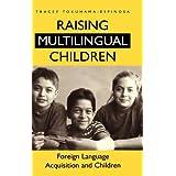 Raising Multilingual Children: Foreign Language Acquisition and Children