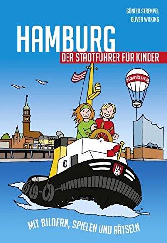 Hamburg - Der Stadtführer für Kinder