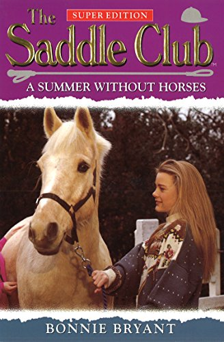 Saddle Club Super 1: A Summer Without Horses (Saddle Club Super Edition)