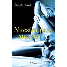 Nuestra para amarte (Amantes perversos (Wicked Lovers) nº 7) (Spanish Edition)
